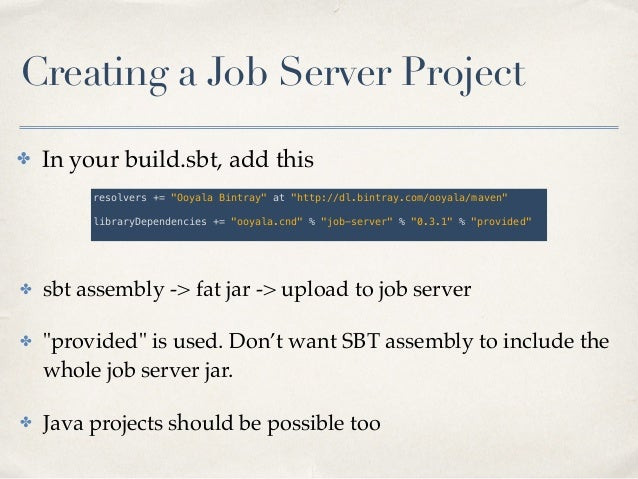 Spark summit 2014 spark job server talk for Job serveur