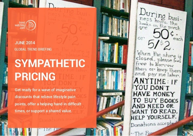 SYMPATHETIC PRICING Get ready for a wave of imaginative discounts that relieve lifestyle pain points, offer a helping hand...