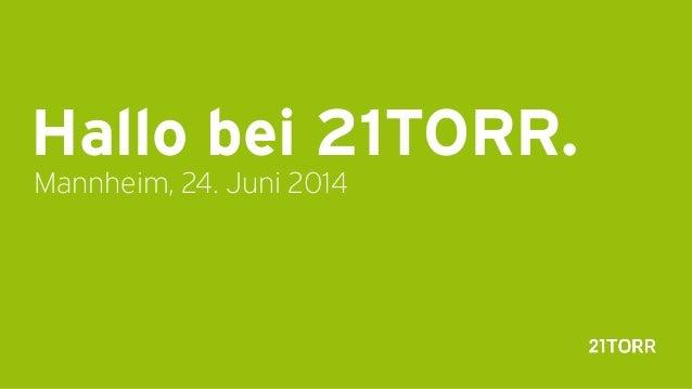 Hallo bei 21TORR. Mannheim, 24. Juni 2014