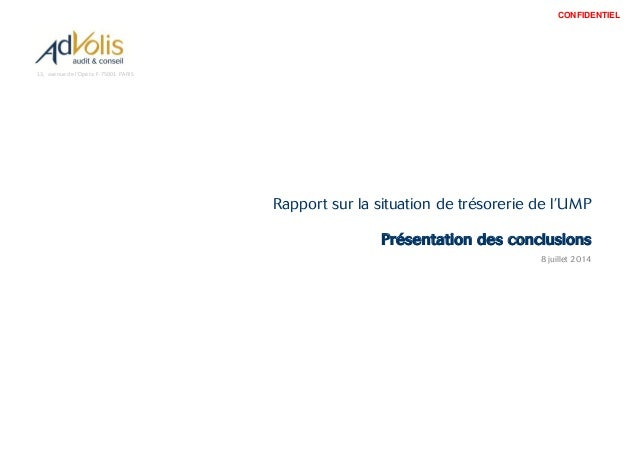 13, avenue de l'Opéra F-75001 PARIS Rapport sur la situation de trésorerie de l'UMP Présentation des conclusions 8 juillet...