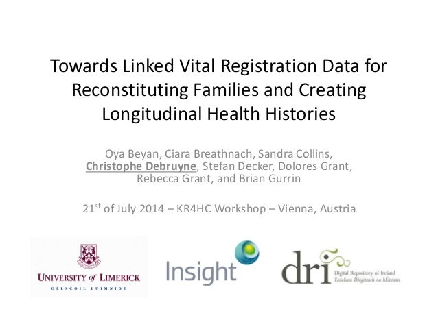 Towards Linked Vital Registration Data for Reconstituting Families and Creating Longitudinal Health HistoriesLongitudinal ...