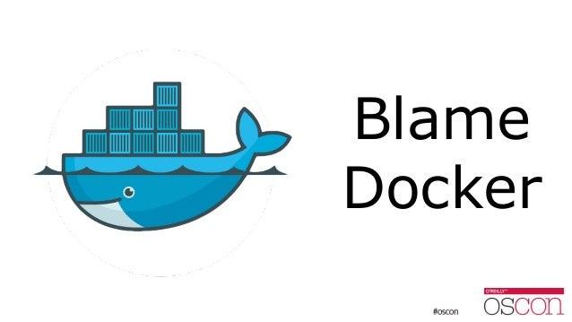 Blame Docker