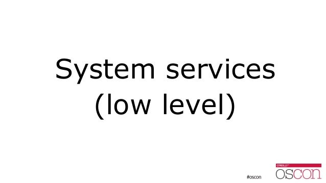 System services (low level)