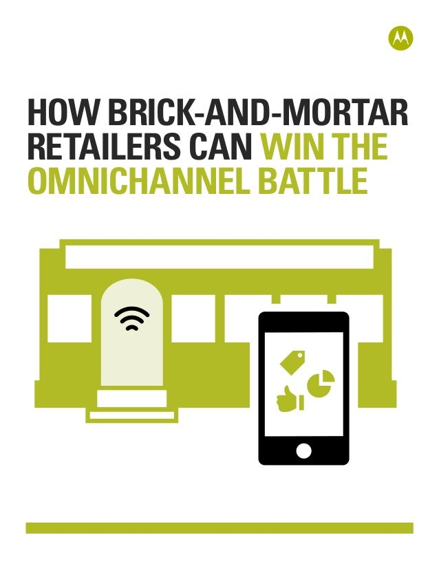 HOW BRICK-AND-MORTAR RETAILERS CAN WIN THE OMNICHANNEL BATTLE