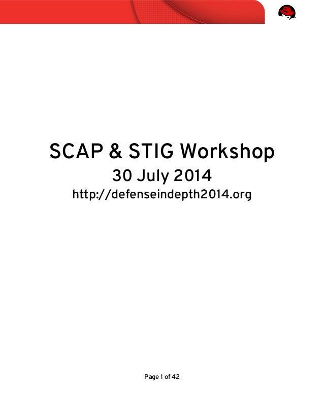SCAP & STIG Workshop 30 July 2014 http://defenseindepth2014.org Page 1 of 42