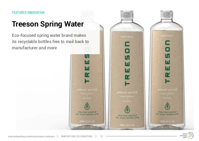 FEATURED INNOVATION Treeson Spring Water Eco-focused spring water brand makes its recyclable bottles free to mail back to ...