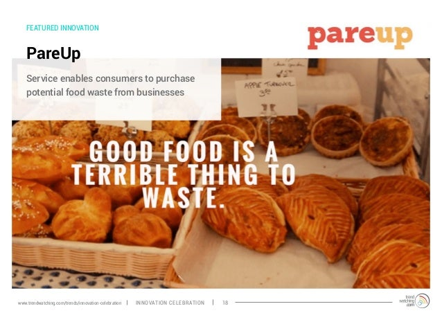 FEATURED INNOVATION PareUp Service enables consumers to purchase potential food waste from businesses INNOVATION CELEBRATI...