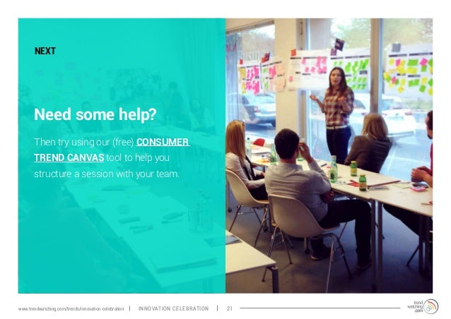 NEXT Need some help? Then try using our (free) CONSUMER TREND CANVAS tool to help you structure a session with your team. ...