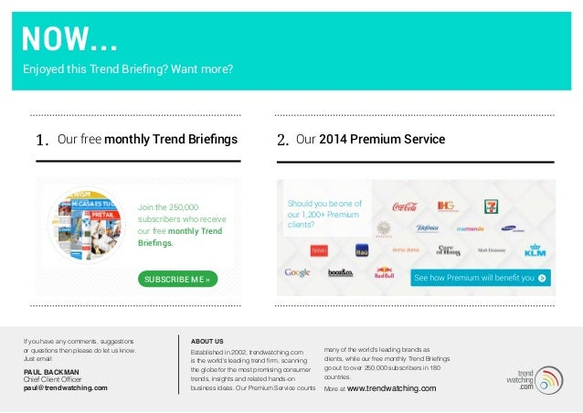 1. Our 2014 Premium ServiceOur free monthly Trend Briefings 2. Join the 250,000 subscribers who receive our free monthly T...