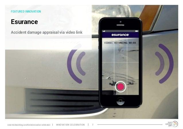 FEATURED INNOVATION Esurance Accident damage appraisal via video link INNOVATION CELEBRATION 7www.trendwatching.com/trends...