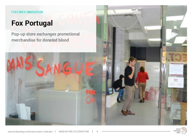 FEATURED INNOVATION Fox Portugal Pop-up store exchanges promotional merchandise for donated blood INNOVATION CELEBRATION 9...
