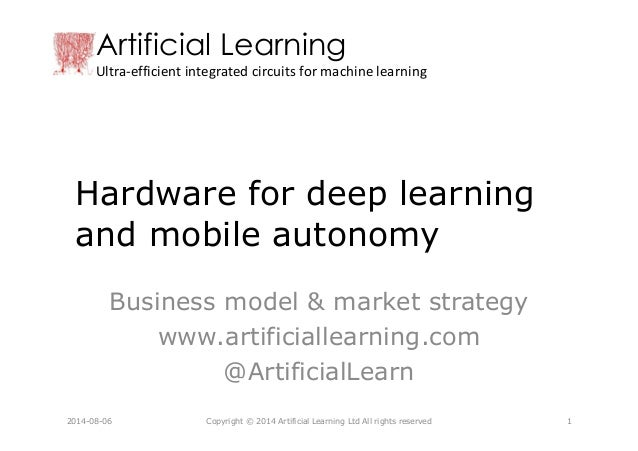 Artificial Learning Ultra-efficient integrated circuits for machine learning Hardware for deep learning and mobile autonom...