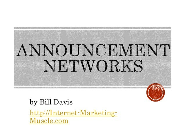 by Bill Davis  http://Internet-Marketing-  Muscle.com