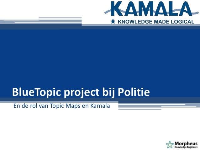 En de rol van Topic Maps en Kamala BlueTopic project bij Politie