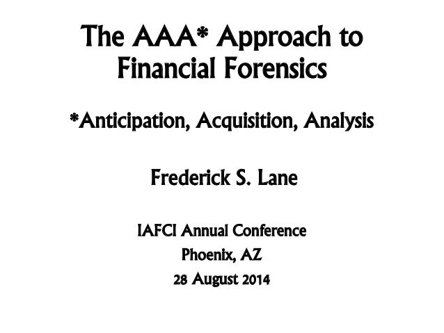 2014-08-28 AAA* Approach to Financial Forensics