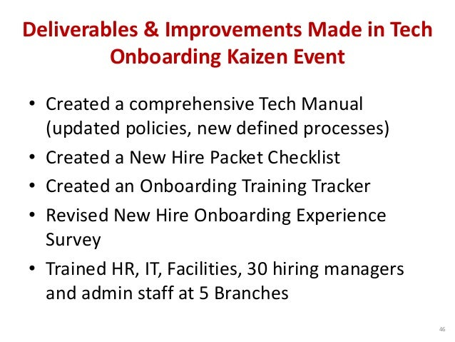 Deliverables & Improvements Made in Tech Onboarding Kaizen Event • Created a comprehensive Tech Manual (updated policies, ...