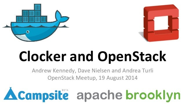 Clocker  and  OpenStack   Andrew  Kennedy,  Dave  Nielsen  and  Andrea  Turli   OpenStack  Meetup, ...