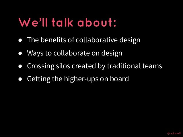 We're all Designers: Encouraging Collaboration in Design Without Forming a Committee Slide 3
