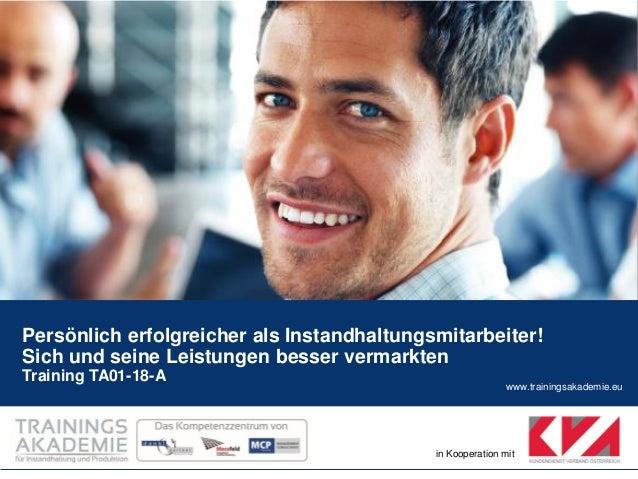 www.trainingsakademie.eu  in Kooperation mit  Persönlich erfolgreicher als Instandhaltungsmitarbeiter! Sich und seine Leis...