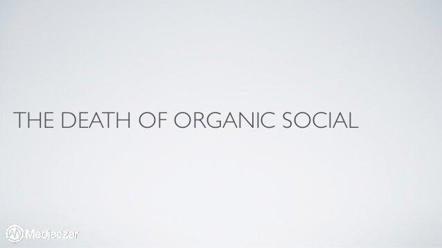 THE DEATH OF ORGANIC SOCIAL