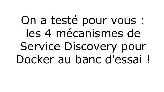 On a testé pour vous :  les 4 mécanismes de  Service Discovery pour  Docker au banc d'essai !