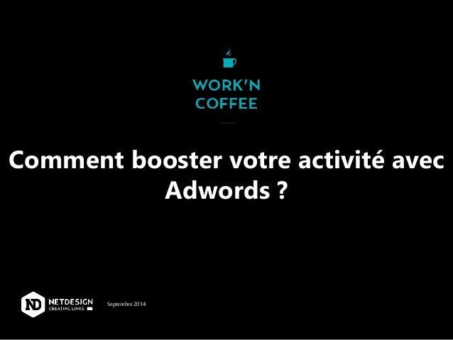 Comment booster votre activité avec  Adwords ?  Septembre 2014
