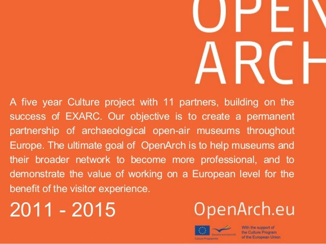 A five year Culture project with 11 partners, building on the success of EXARC. Our objective is to create a permanent par...