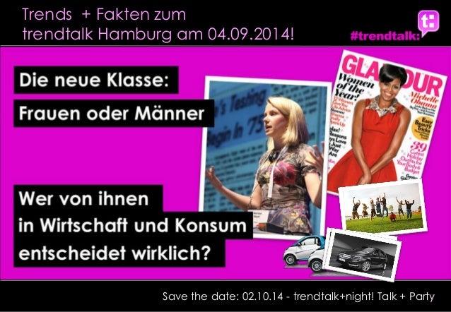 1  Save the date: 02.10.14 - trendtalk+night! Talk + Party  trendtalk Hamburg am 04.09.2014!  Trends + Fakten zum