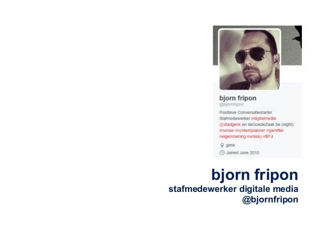 bjorn fripon  stafmedewerker digitale media  @bjornfripon