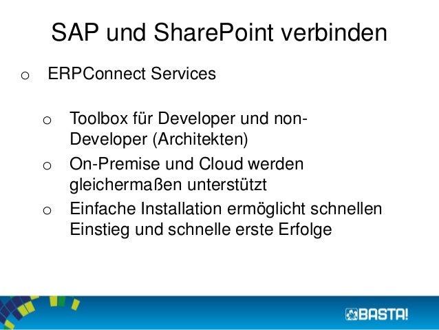 SAP und SharePoint verbinden  o ERPConnect Services  o Toolbox für Developer und non-  Developer (Architekten)  o On-Premi...