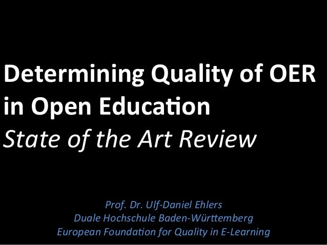 Determining  Quality  of  OER  in  Open  Educa7on  State  of  the  Art  Review  Prof.  Dr.  Ulf-‐Daniel  Ehlers  Duale  H...