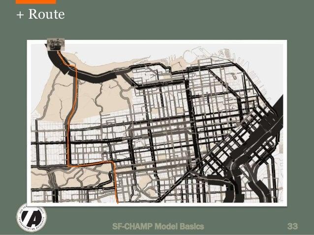 + Route  SF-CHAMP Model Basics 33