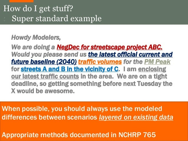 How do I get stuff?  : Super standard example  Howdy Modelers,  We are doing a NegDec for streetscape project ABC.  Would ...