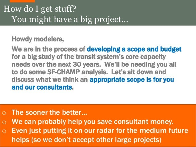 How do I get stuff?  You might have a big project…  Howdy modelers,  We are in the process of developing a scope and budge...