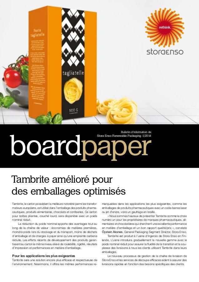 Tambrite, le carton possédant la meilleure notoriété parmi les transfor- mateurs européens, est utilisé dans l'emballage d...