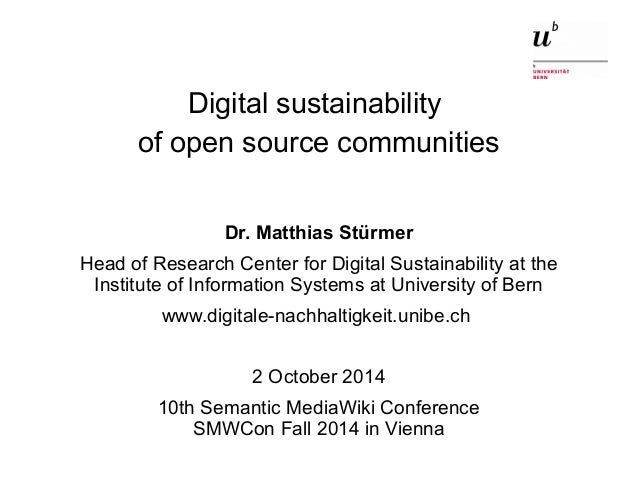 Digital sustainability  of open source communities  Dr. Matthias Stürmer  Head of Research Center for Digital Sustainabili...