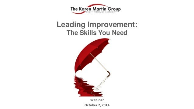Leading Improvement: The Skills You Need  Webinar  October 2, 2014