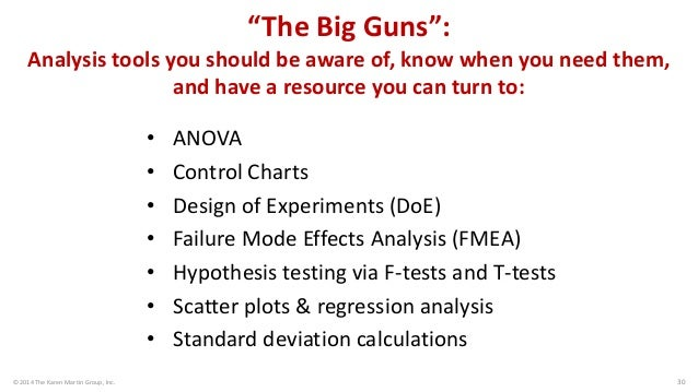 """© 2014 The Karen Martin Group, Inc.  30  """"The Big Guns"""": Analysis tools you should be aware of, know when you need them, a..."""