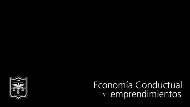 y Economía Conductual emprendimientos