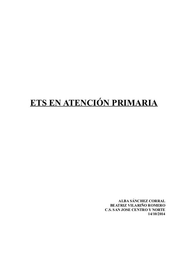 ETS EN ATENCIÓN PRIMARIA  ALBA SÁNCHEZ CORRAL  BEATRIZ VILARIÑO ROMERO  C.S. SAN JOSE CENTRO Y NORTE  14/10/2014
