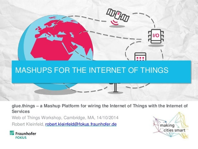 glue.things – a Mashup Platform for wiring the Internet of Things with the Internet of Services Web of Things Workshop, Ca...