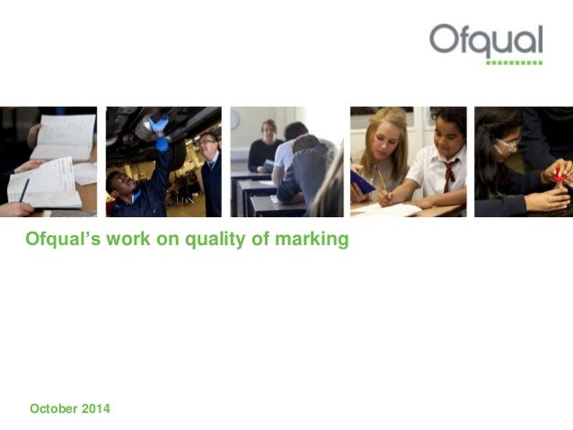 Ofqual's work on quality of marking  October 2014