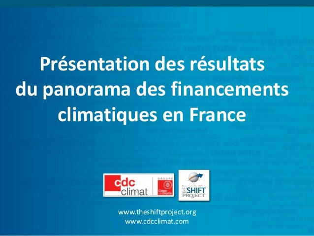 Présentation des résultatsdu panorama des financements climatiques en France  www.theshiftproject.org  www.cdcclimat.com