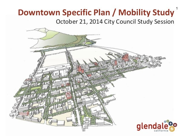 Downtown Specific Plan / Mobility Study  October 21, 2014 City Council Study Session  1