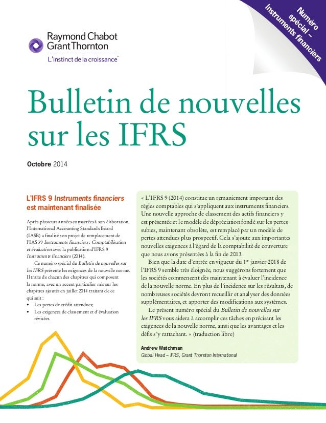 Octobre 2014 Num éro spécial– Instrum ents financiers Bulletin de nouvelles sur les IFRS L'IFRS9 Instruments financiers e...