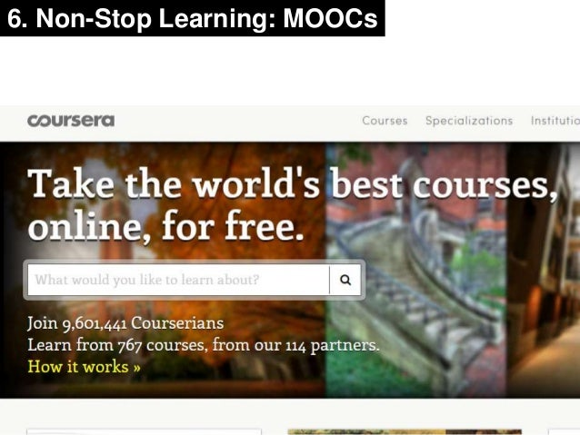 21  6. Non-Stop Learning: MOOCs