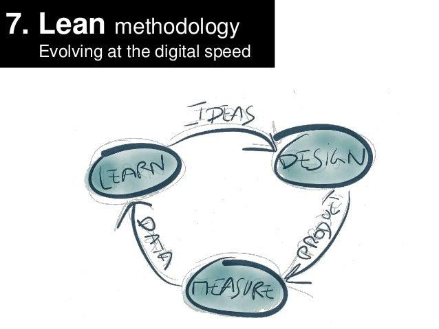 7. Lean methodology  Evolving at the digital speed
