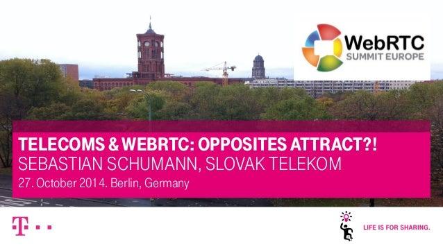 – strictly confidential, confidential, internal, public – 10/27/2014 1  TELECOMS & WEBRTC: OPPOSITES ATTRACT?!  SEBASTIAN ...