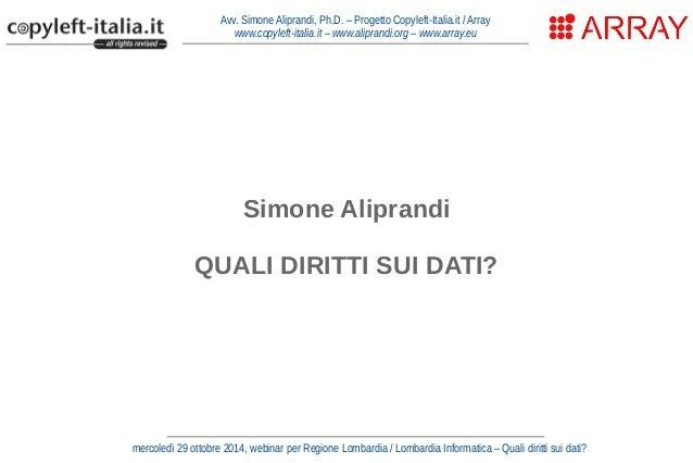 Avv. Simone Aliprandi, Ph.D. – Progetto Copyleft-Italia.it / Array  www.copyleft-italia.it – www.aliprandi.org – www.array...