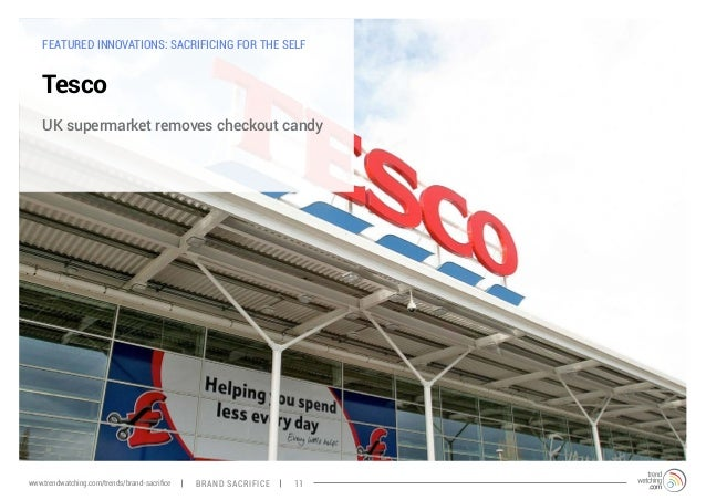 FEATURED INNOVATIONS: SACRIFICING FOR THE SELF  Tesco  UK supermarket removes checkout candy  www.trendwatching.com/trends...